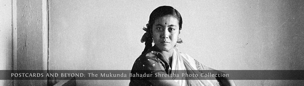 Postcards and Beyond - The Mukunda Bahadur Shrestha Photo Collection